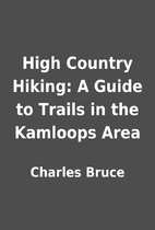 High Country Hiking: A Guide to Trails in…