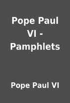 Pope Paul VI - Pamphlets by Pope Paul VI