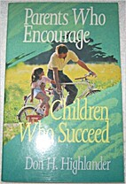 Parents Who Encourage: Children Who Succeed…