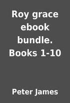 Roy grace ebook bundle. Books 1-10 by Peter…