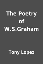 The Poetry of W.S.Graham by Tony Lopez
