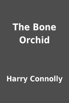 The Bone Orchid by Harry Connolly