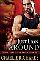 Just Lion Around (Wolves of Stone Ridge) by…