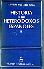 Historia de los heterodoxos españoles. I,…
