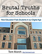 Brutal Truths for Schools: How Education…