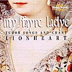 My Fayre Ladye: Tudor Songs and Chant…