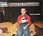 Beans to Chocolate by Inez Snyder