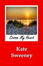Crosse My Heart by Kate Sweeney