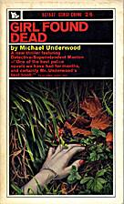 Girl Found Dead by Michael Underwood