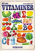 Alt om vitaminer by Inger Marie Haut