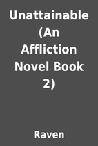 Unattainable (An Affliction Novel Book 2) by…