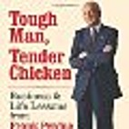 TOUGH MAN, TENDER CHICKEN: Business and Life…