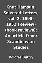 Knut Hamsun: Selected Letters, vol. 2,…