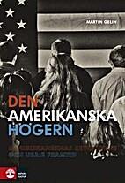 Amerikanska högern by Martin Gelin