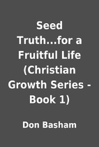 Seed Truth...for a Fruitful Life (Christian…