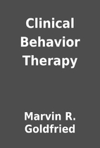 Clinical Behavior Therapy by Marvin R.…