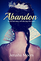 Abandon by Jerusha Moors