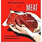 Meat is Murder (Mark Hawkshaw Mysteries) by…