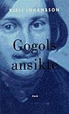 Gogols ansikte by Kjell Johansson