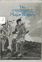 The impossible Major Rogers by Patricia Lee…