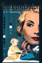 Intermission by J. A. Armstrong