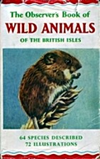 The Observer's Book of Wild Animals of the…