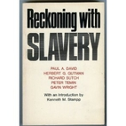 Reckoning With Slavery: A Critical Study in…