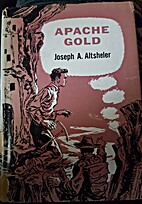 Apache Gold: A Story of the Strange…