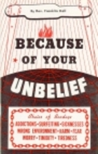 Because of your unbelief by Franklin Hall