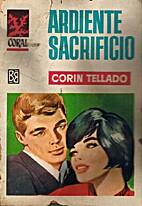 Ardiente sacrificio by Corín Tellado