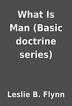 What Is Man (Basic doctrine series) by…