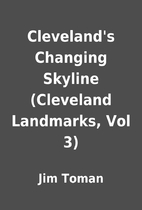 Cleveland's Changing Skyline (Cleveland…