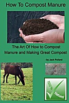 How To Compost Manure by Jack Pollard