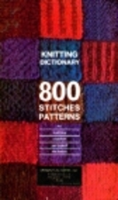 Knitting Dictionary: 800 Stitches Patterns…