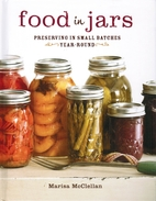 Food in Jars: Preserving in Small Batches…