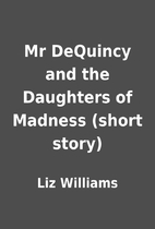 Mr DeQuincy and the Daughters of Madness…