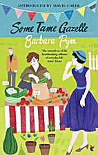 Some Tame Gazelle: A Novel by Barbara Pym