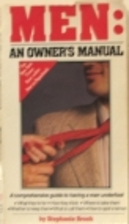 Men: An Owner's Manual by Stephanie Brush