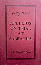 Apuleius on Trial at Sabratha by Philip Ward
