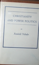 Christianity and power politics by Reinhold…