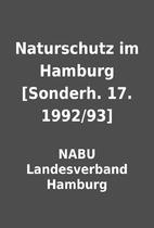 Naturschutz im Hamburg [Sonderh. 17.…