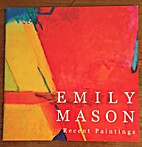Emily Mason: Recent Paintings by Emanuel Ax