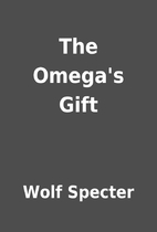 The Omega's Gift by Wolf Specter