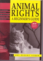 Animal rights : a beginner's guide : a…