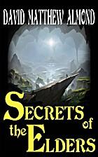 Secrets of the Elders by David Matthew…