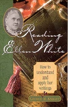 Reading Ellen White: How to understand and…