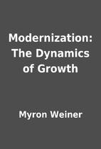 Modernization: The Dynamics of Growth by…
