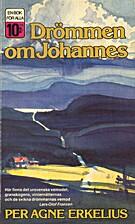 Drömmen om Johannes by Per Agne Erkelius