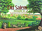 Old Salem Brought to Life: The Paintings and…