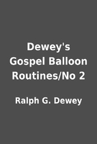 Dewey's Gospel Balloon Routines/No 2 by…
